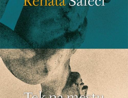 Pogovor ob novi knjigi Renate Salecl Tek na mestu